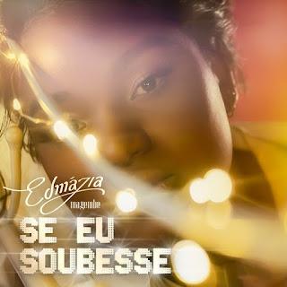 Edmázia Mayebe - Se eu Soubesse (Soul)
