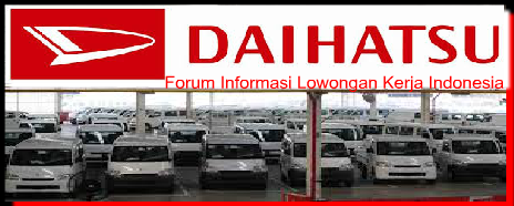 Lowongan Kerja Info PT Astra Daihatsu Motor Paling Terbaru Tingkat Smk/sma 2019