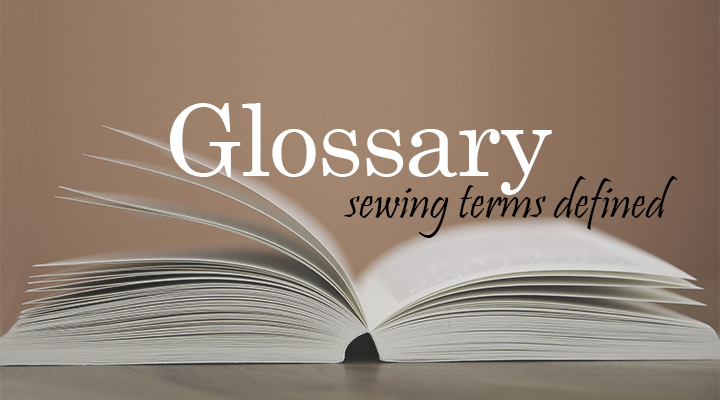 Glossary of Sewing Terms | The Inspired Wren