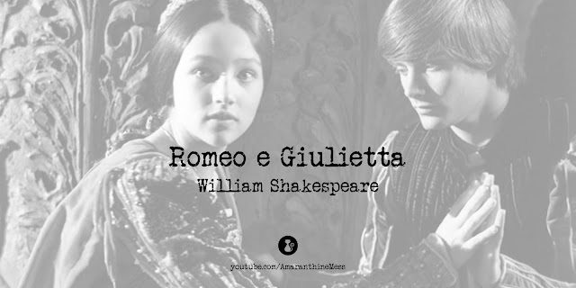 romeo e giulietta william shakespeare amaranthinemess