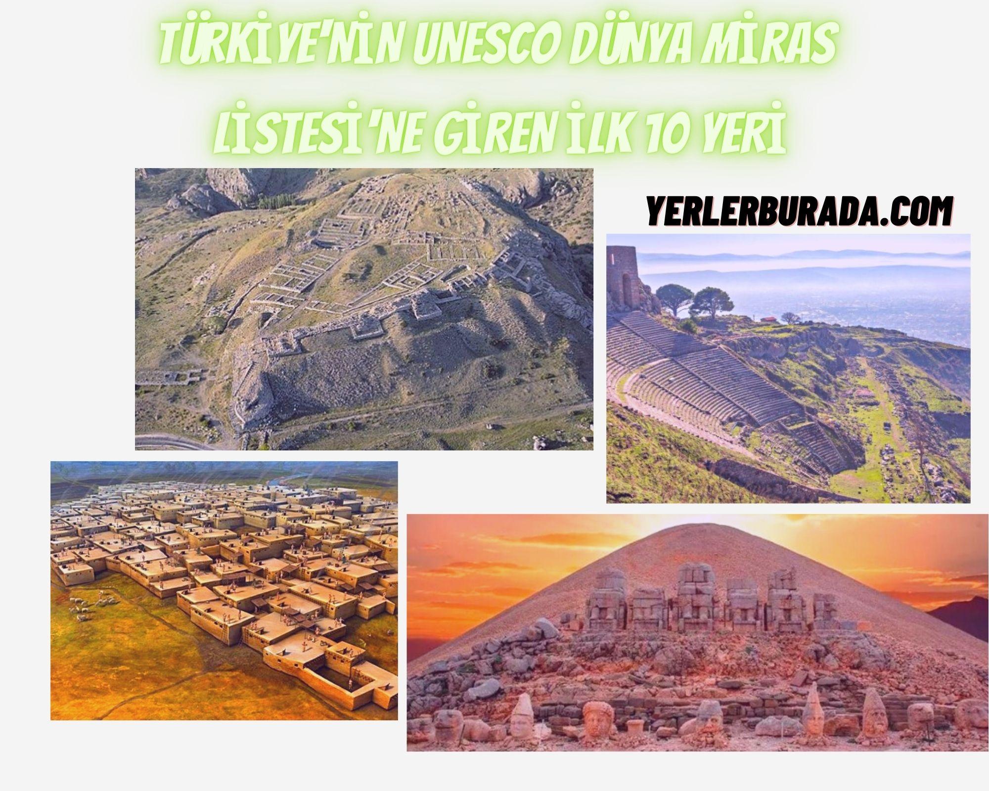 Türkiye'nin unesco dünya miras listesine giren ilk 10 yeri
