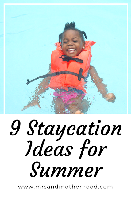 9 Amazing Staycation Ideas for Summer