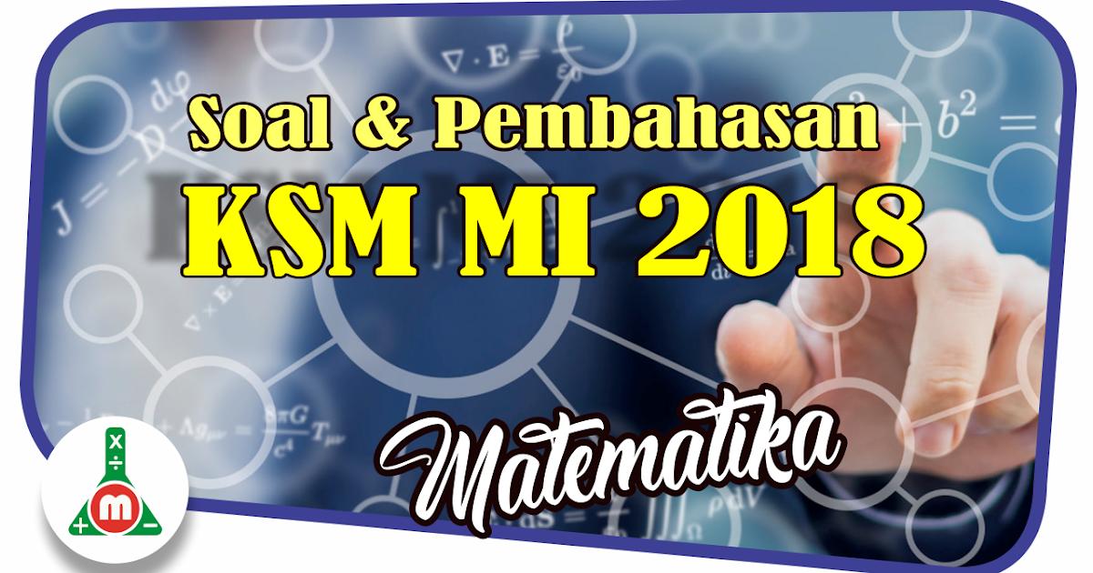 Download Soal Ksm Mi Madrasah Ibtidaiyah Tahun 2018 Bang Pedia