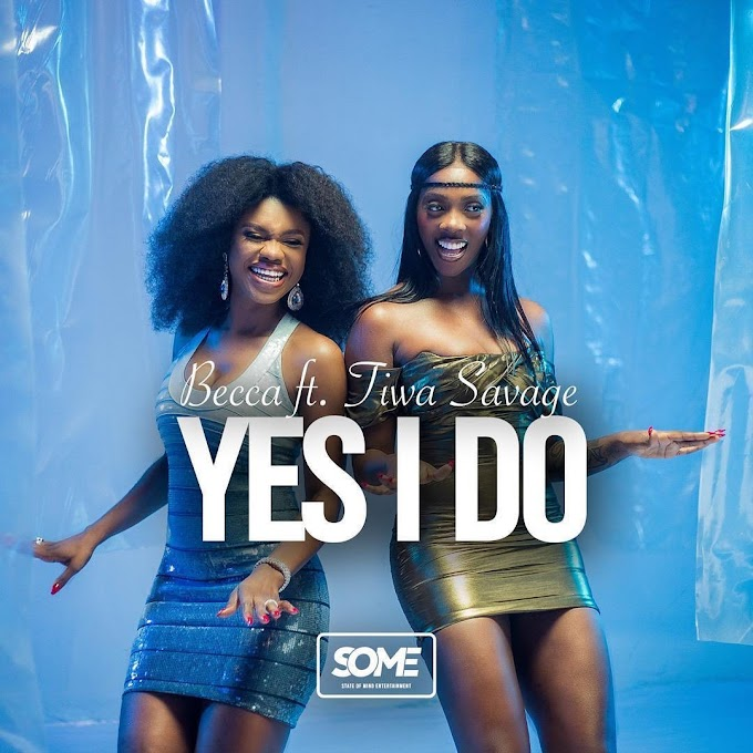 [ MUSIC ] Becca ft. Tiwa Savage – Yes I Do | MP3 DOWNLOAD