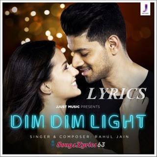 Dim Dim Light Lyrics - Rahul Jain Indian Pop [2019]