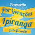 """Promoção """"Por Gerações Ipiranga Lubrificantes"""""""