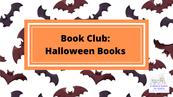 Text: Book Club: Halloween Books; logo of A Mom's Quest to Teach; background of bat clipart