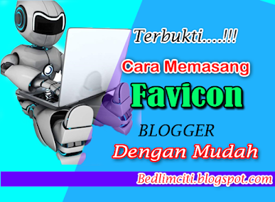 Cara Memasang Favicon Blogger Terbukti dan Mudah