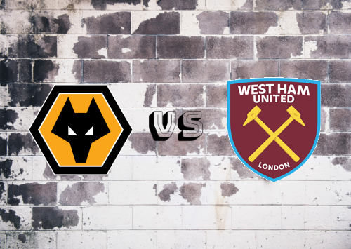 Wolverhampton Wanderers vs West Ham United  Resumen