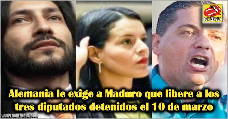 Alemania le exige a Maduro que libere a los tres diputados detenidos el 10 de marzo