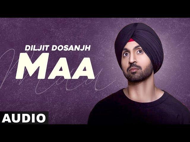 Maa Song Lyrics - Diljit Dosanjh  Latest Punjabi Songs 2020