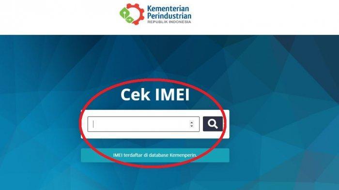 Situs Resmi Untuk Cek IMEI Ponsel Dari Kemenperin