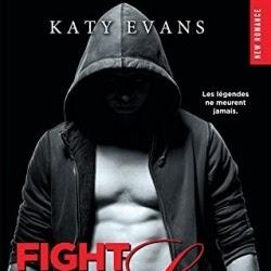 Fight for love, tome 6 : Legend de Katy Evans