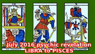 July 2016 psychic revelation LIBRA PISCES