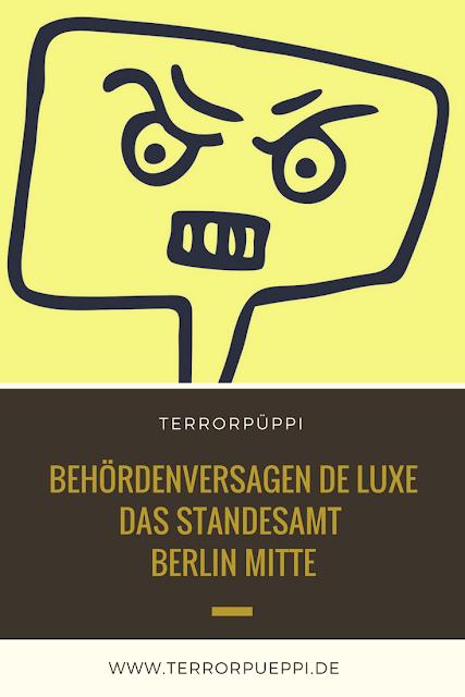 Terrorpüppi | Reflektiert, bedürfnisorientiert, gleichberechtigt | Standesamt Berlin Mitte oder auch: Berliner Behördenversagen de luxe. Ein Rant