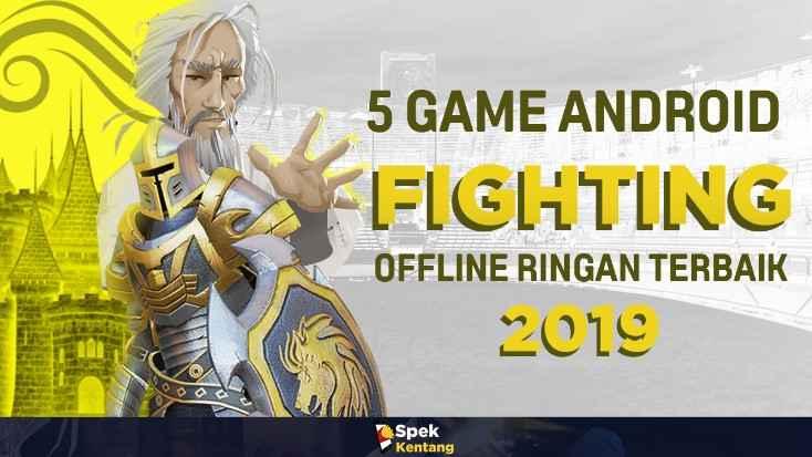 Game Fighting Offline Ringan Terbaik di Android 2019