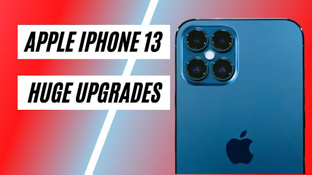 Apple iPhone 13 huge Upgrades