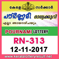 KERALA LOTTERY, kl result yesterday,lottery results, lotteries results, keralalotteries, kerala lottery, keralalotteryresult,   kerala lottery result, kerala lottery result live, kerala lottery results, kerala lottery today, kerala lottery result today, kerala   lottery results today, today kerala lottery result, kerala lottery result 12-11-2017, Pournami lottery results, kerala lottery   result today Pournami, Pournami lottery result, kerala lottery result Pournami today, kerala lottery Pournami today result,   Pournami kerala lottery result, POURNAMI LOTTERY RN 313 RESULTS 12-11-2017, POURNAMI LOTTERY RN 313,   live POURNAMI LOTTERY RN-313, Pournami lottery, kerala lottery today result Pournami, POURNAMI LOTTERY RN-  313, today Pournami lottery result, Pournami lottery today result, Pournami lottery results today, today kerala lottery result   Pournami, kerala lottery results today Pournami, Pournami lottery today, today lottery result Pournami, Pournami lottery   result today, kerala lottery result live, kerala lottery bumper result, kerala lottery result yesterday, kerala lottery result   today, kerala online lottery results, kerala lottery draw, kerala lottery results, kerala state lottery today, kerala lottare,   keralalotteries com kerala lottery result, lottery today, kerala lottery today draw result, kerala lottery online purchase,   kerala lottery online buy, buy kerala lottery online
