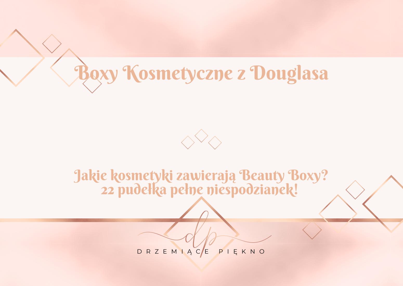 Box z kosmetykami Douglas - Beauty Box Douglas, 22 wersje pudełek dostępnych online
