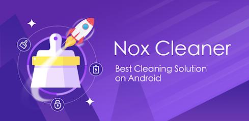 كيفية تسريع تسريع الهاتف وحذف الملفات التي لا ترغب بها مع تطبيق nox cleaner