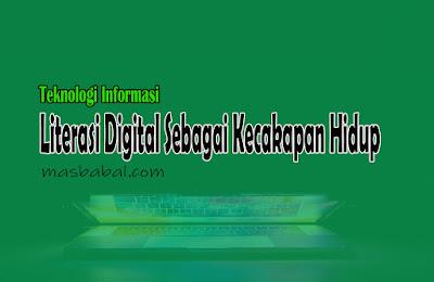 Literasi Digital Sebagai Kecakapan Hidup Pengertian Literasi Digital Prinsip Dasar Pengembangan Literasi Digital