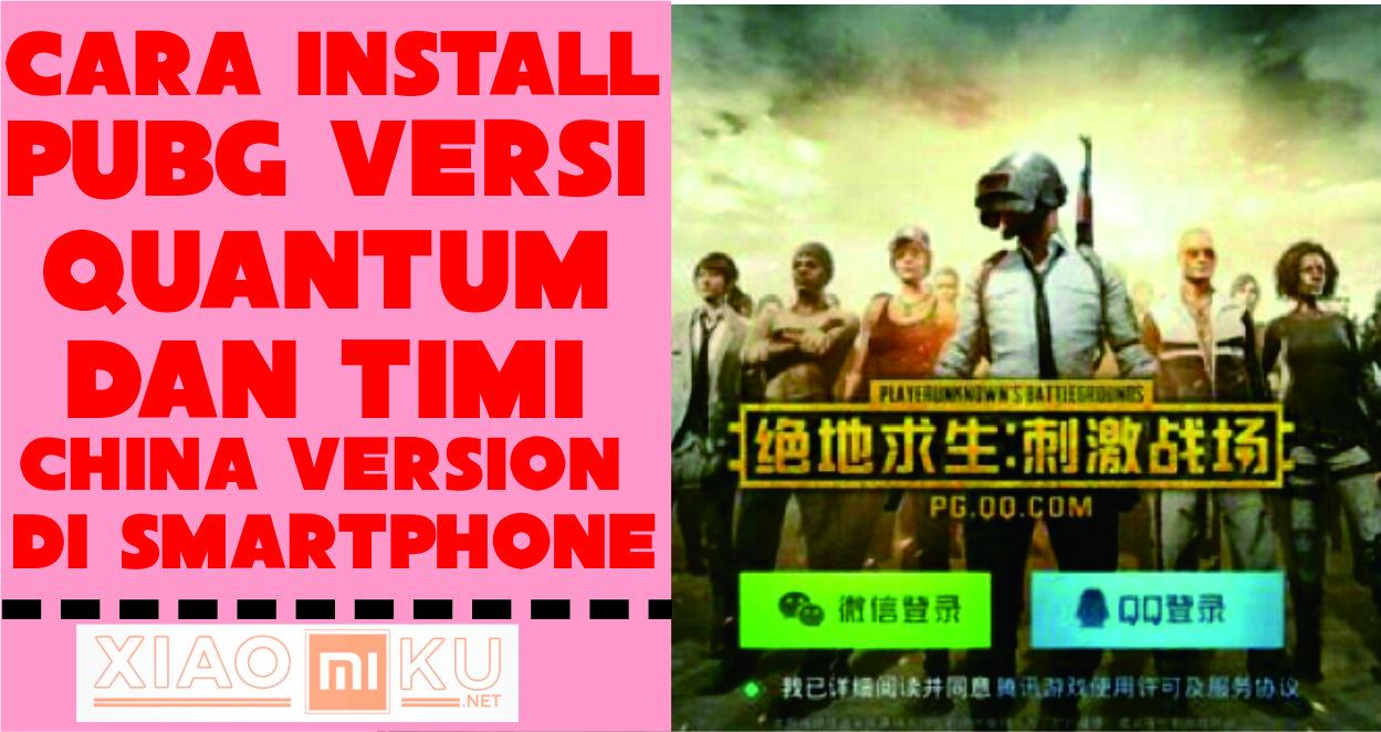 Cara Install PUBG Mobile Quantum/Timi (Versi China) di