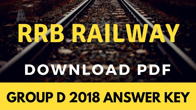 RRB Railway Group D Answer Key 2018 (Official Answer Key PDF Download)