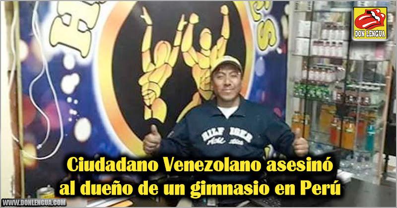 Ciudadano Venezolano asesinó al dueño de un gimnasio en Perú