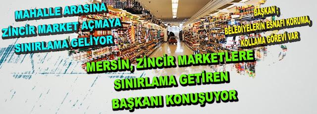 Mersin, Zincir Marketlere Sınırlama Getiren Başkanı Konuşuyor