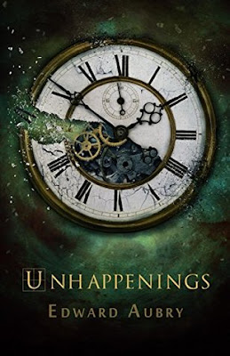 BOOK REVIEW: UnHappenings by Edward Aubry
