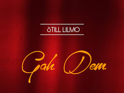 New Music : Still LilMo - Gah Dem