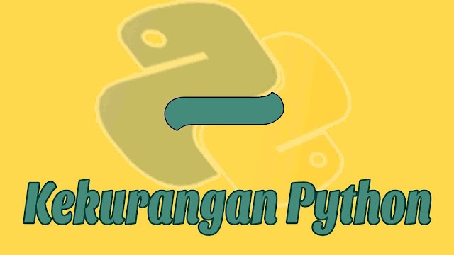 Kekurangan Python