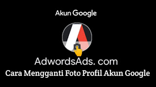 cara-mengganti-foto-profil-akun-google-mudah