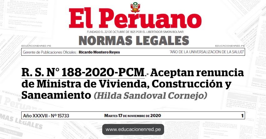 R. S. N° 188-2020-PCM.- Aceptan renuncia de Ministra de Vivienda, Construcción y Saneamiento (Hilda Sandoval Cornejo)