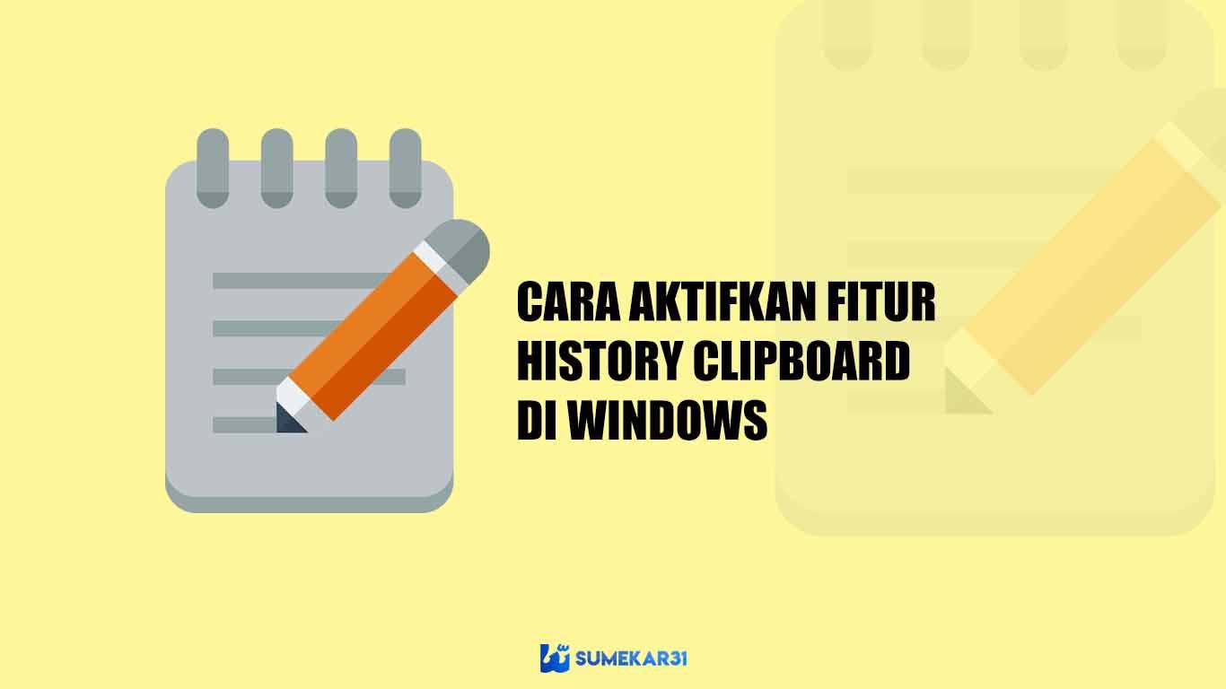 Cara Aktifkan Fitur History Clipboard di Windows 10