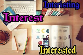 Cara Membedakan Kata Interest, Interested, Interesting