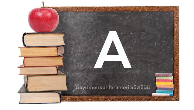 Gayrimenkul Terimleri Sözlüğü - A