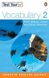 Test Your Vocabulary: 2 - Penguin English Peter Watcyn Jones, Olivia Johnston