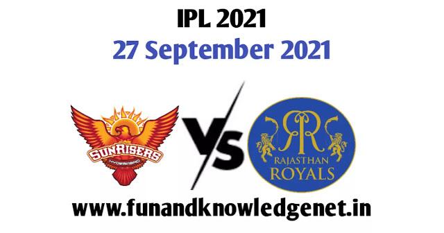 IPL 27 September 2021   27 September 2021 IPL Match   27 September IPL Match
