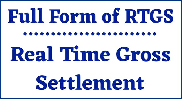 Full form of RTGS Real Time Gross Settlement