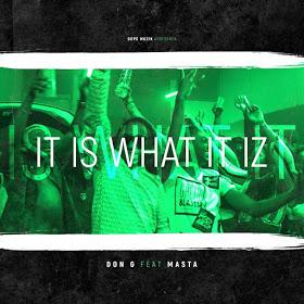 Don G Feat Masta - It Is What It Iz