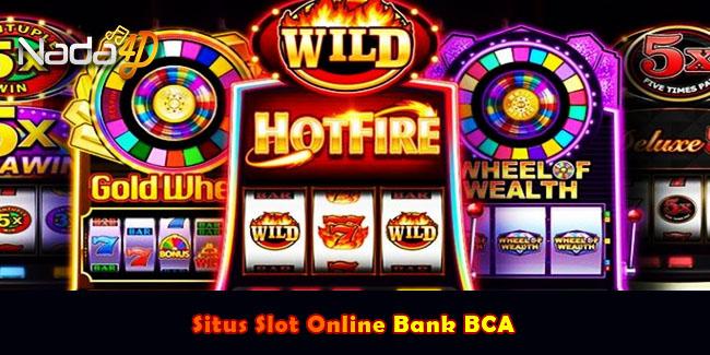 Situs Slot Online Bank BCA