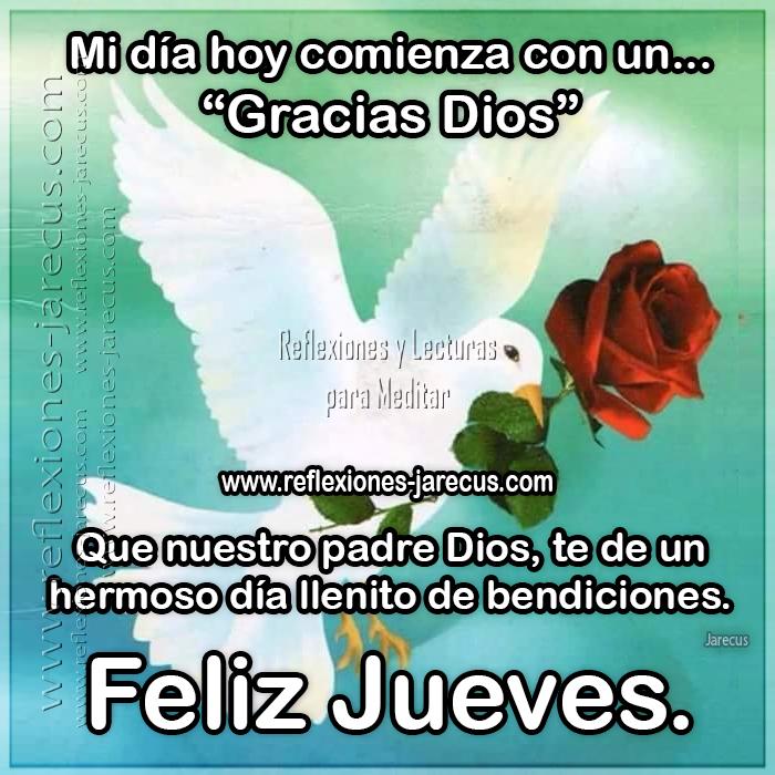 """Feliz jueves, mi día hoy comienza con un """"Gracias Dios"""". Que nuestro padre Dios, te de un hermoso día llenito de bendiciones."""