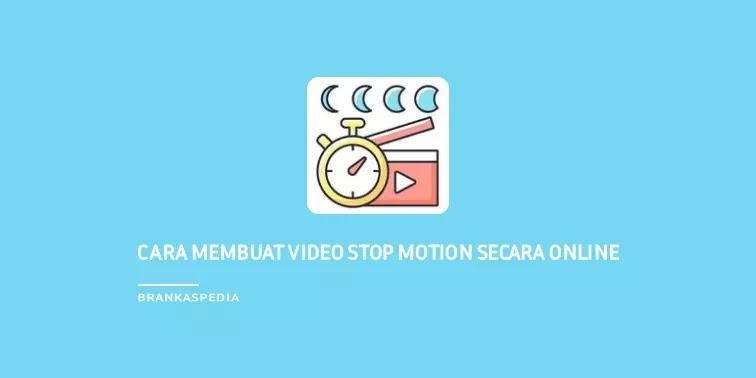 Cara Membuat Video Stop Motion Secara Online Gratis