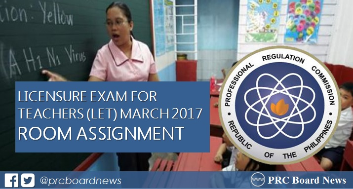 Room Assignment March 26, 2017 LET - Teachers board exam