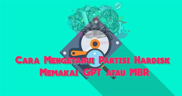 Cara Mengetahui Partisi Hardisk Memakai GPT atau MBR ggstkj.blogspot.com