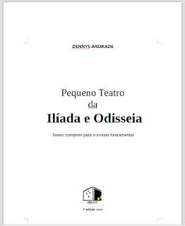 Pequeno Teatro da Ilíada e Odisseia - Teatro completo para o ensino fundamental - BKCC Livros - Dennys Andrade