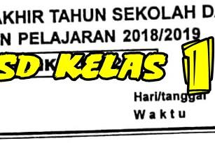 SOAL UKK/ PAT/ UAS  PJOK Kelas 1 SD/MI Tahun Ajaran 2019/2020