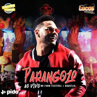 PARANGOLÉ CD AO VIVO NO FUNN FESTIVAL - BRASÍLIA - 2019