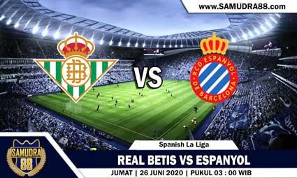 PREDIKSI REAL BETIS VS ESPANYOL 26 JUNI 2020